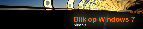 Blik op Windows 7 Video's